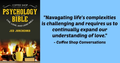 Coffee Shop Conversations: Psychology and the Bible (a book for everyday leaders)