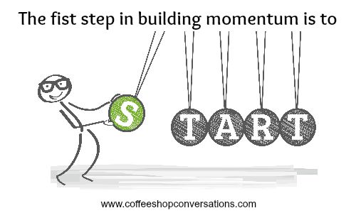 How to build momentum in life