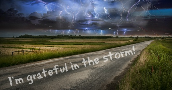 Grateful in the storm