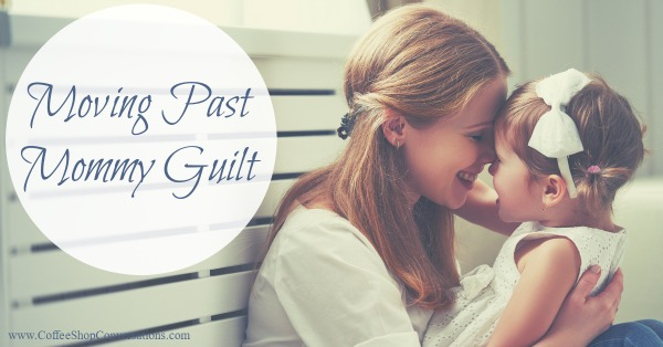 moving past mommy guilt