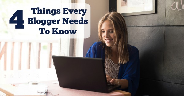 What every blogger needs to know