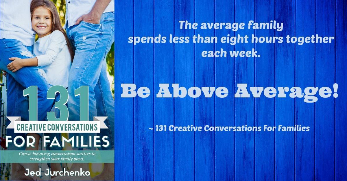 Creative Conversations For Families, Family Time