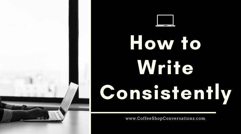 How to write consistently / Coffee Shop Conversations for Couples