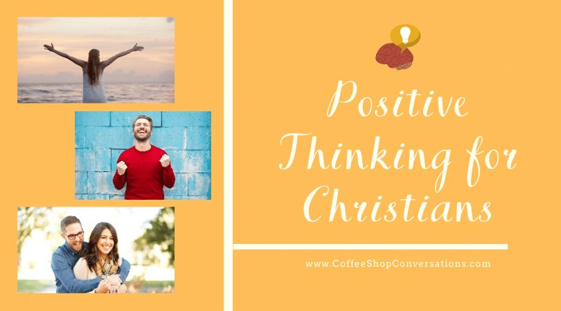 Positive Thinking for Christians / Coffee Shop Conversations for Couples