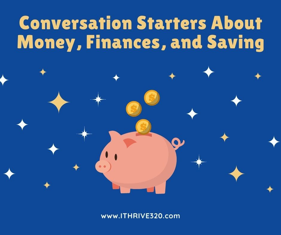 Conversation Starters about Money, Finances, and Saving