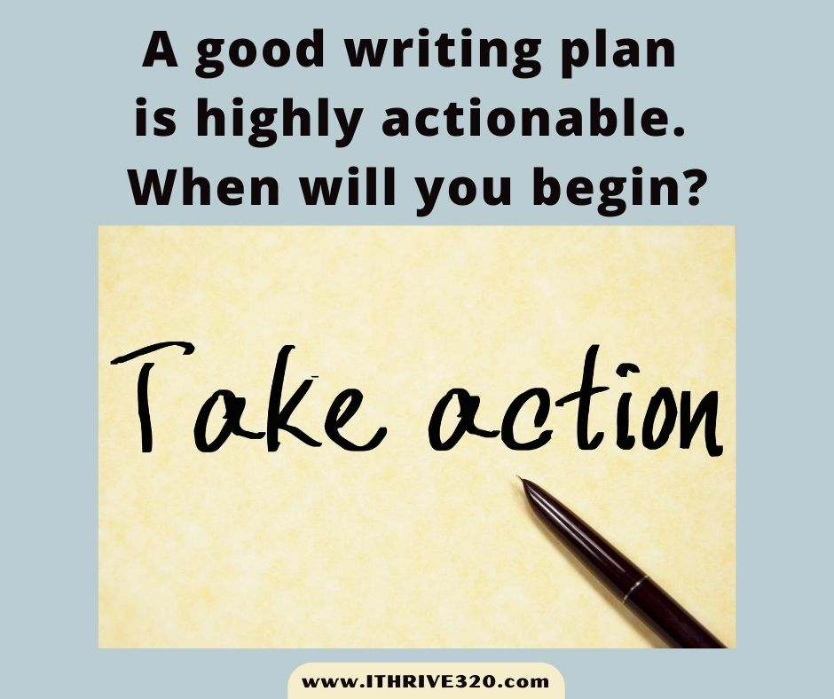 A good writing plan is actionable