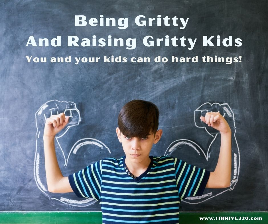 Being Gritty and Raising Gritty Kids