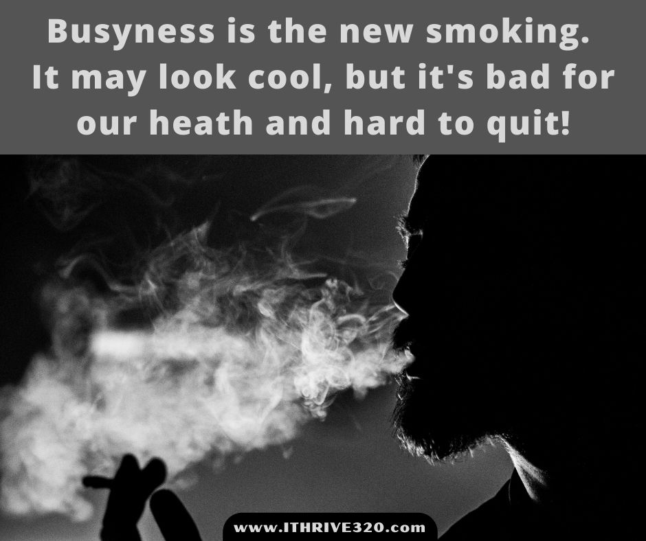 Busyness is the new smoking