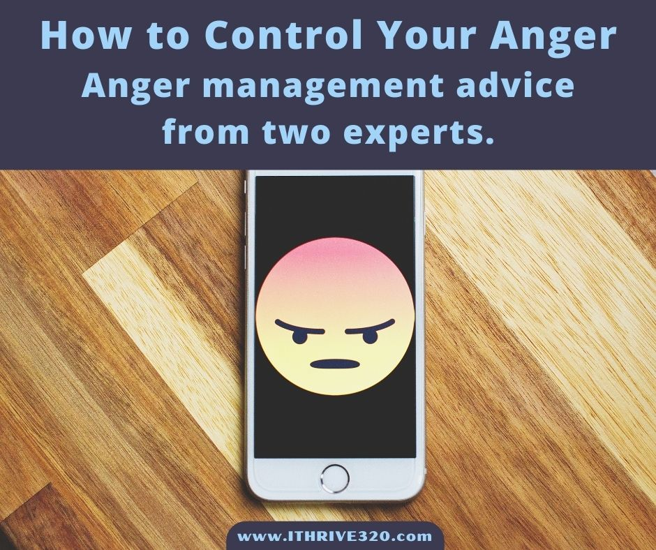 How to Control Your Anger Anger management advice