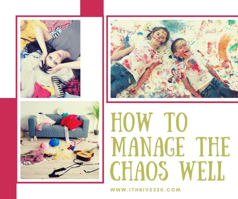 How to Get Organized, Manage the Chaos, and Live Well at Home!