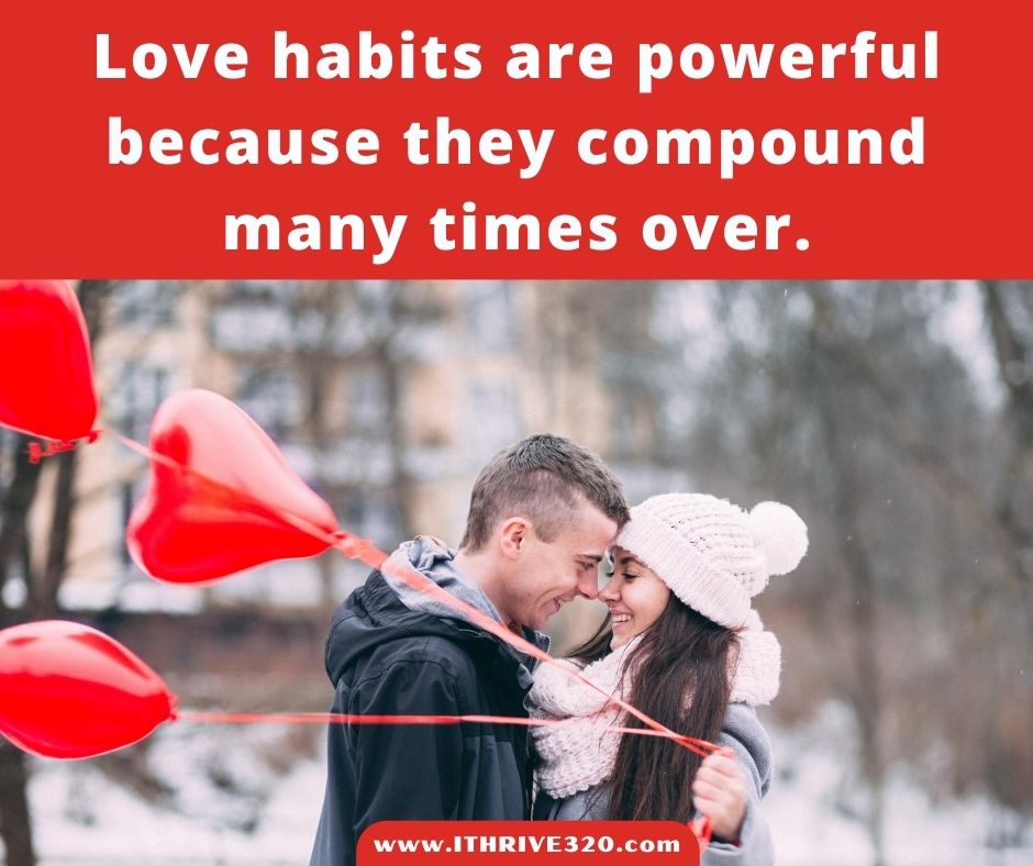 Quote-Love Habits Compound Many Times Over