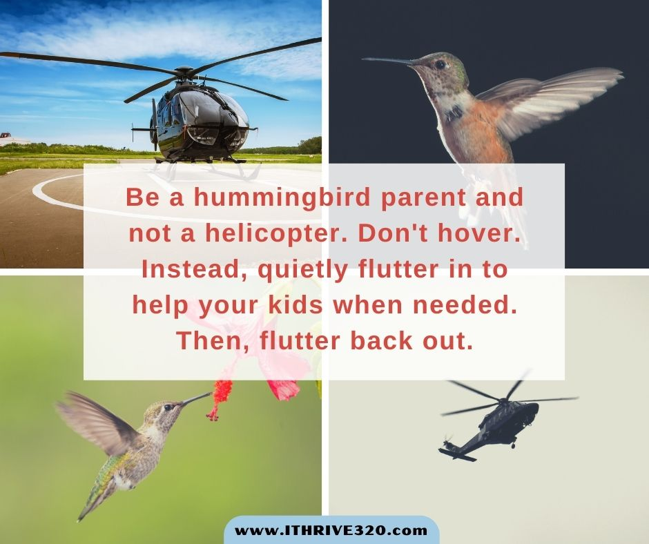 Raise creative kids by being a hummingbird and not a helicopter