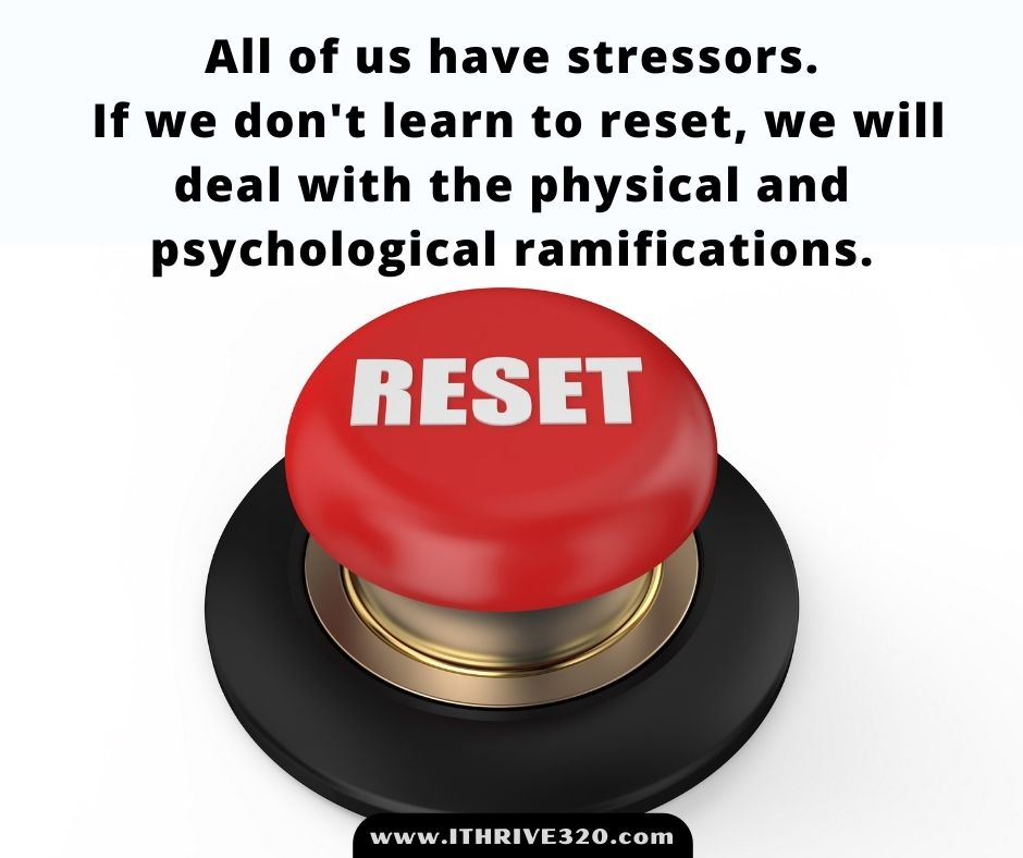 Stress, fatigue, and the need for a reset