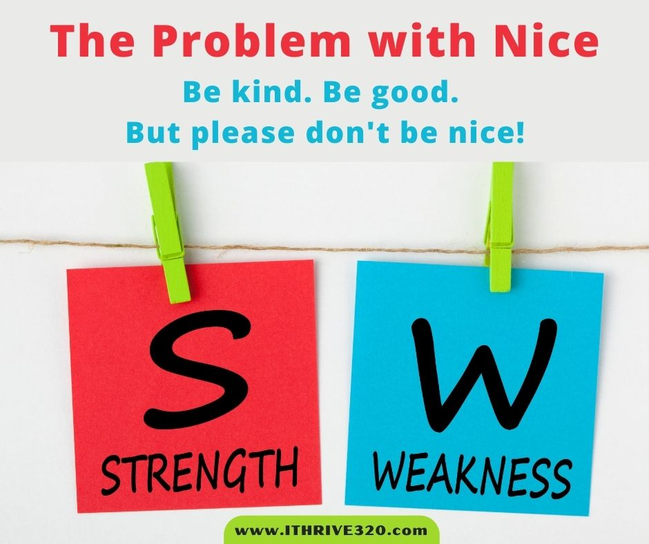 The Problem With Nice-Be Kind. Be Good. But Don't Be Nice.