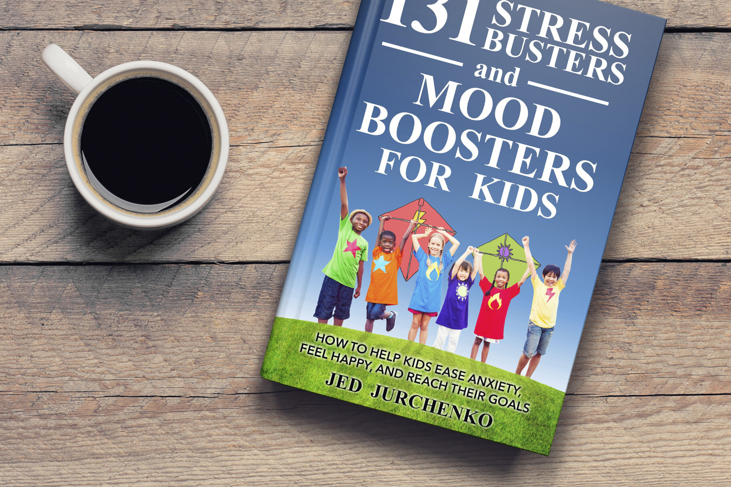 The 131 Stress Busters and Mood Boosters for Kids positive parenting book
