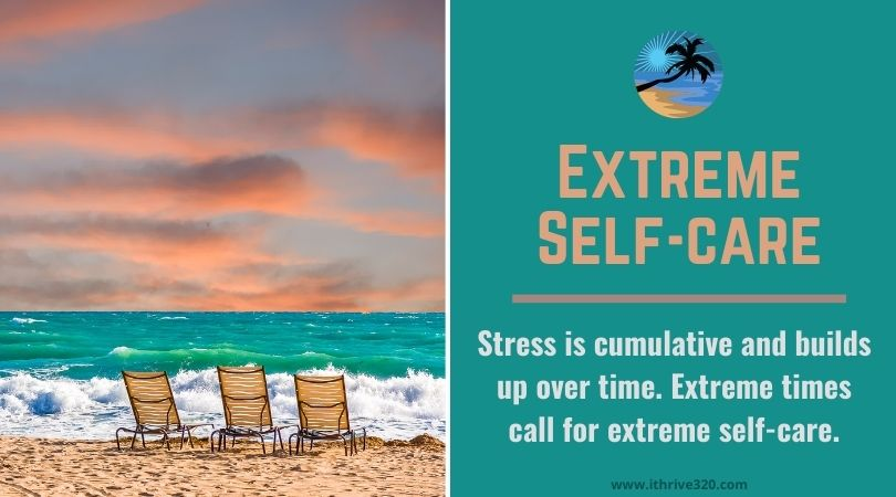 Extreme times and extreme self-care