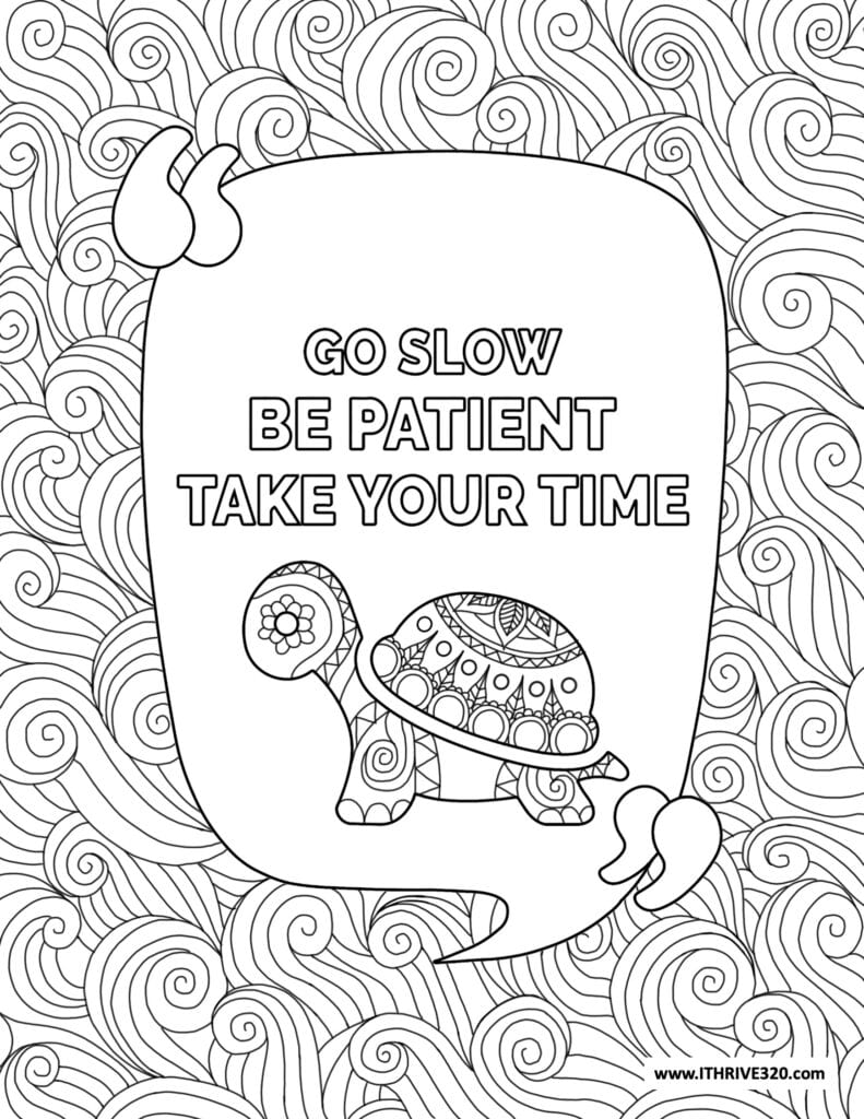 Printable self-care activity page for kids: Go slow. Be Patent. Take your time.