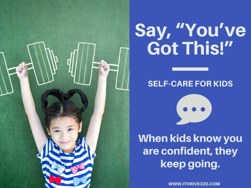 "Self-Care for Kids: Say, ""You've Got This!"""
