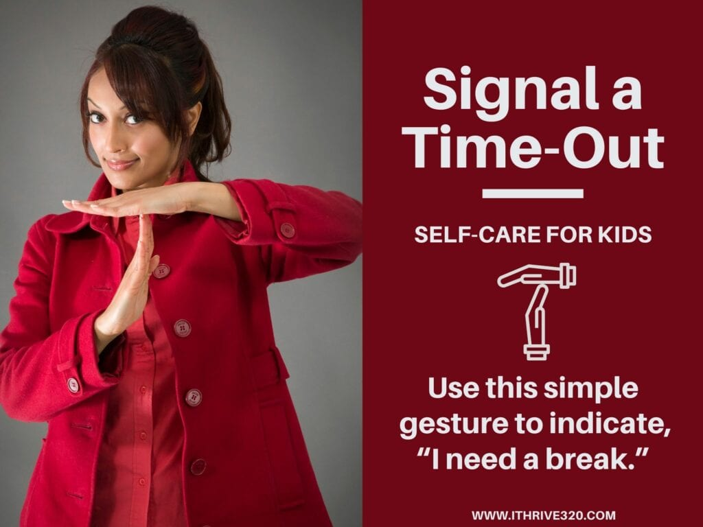 Self-Care for Kids: Signal a Time-Out