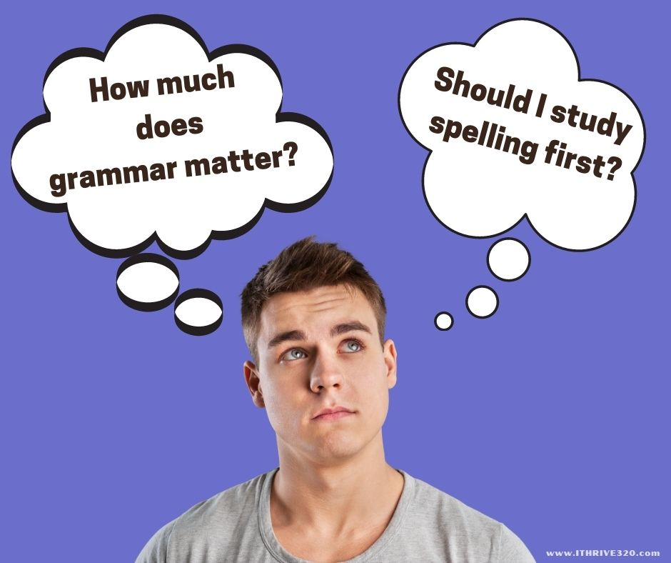 Should I study spelling first?