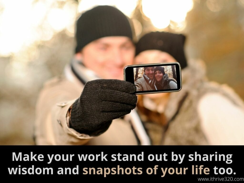 Creativity Booster- Make your work stand out by sharing wisdom and snapshots of your life too