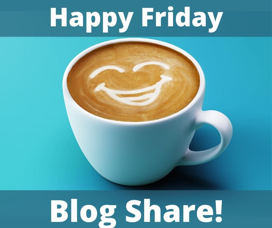 Happy Friday Blog Share