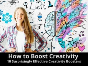 How to Boost Creativity 10 Surprisingly Effective Creativity Boosters