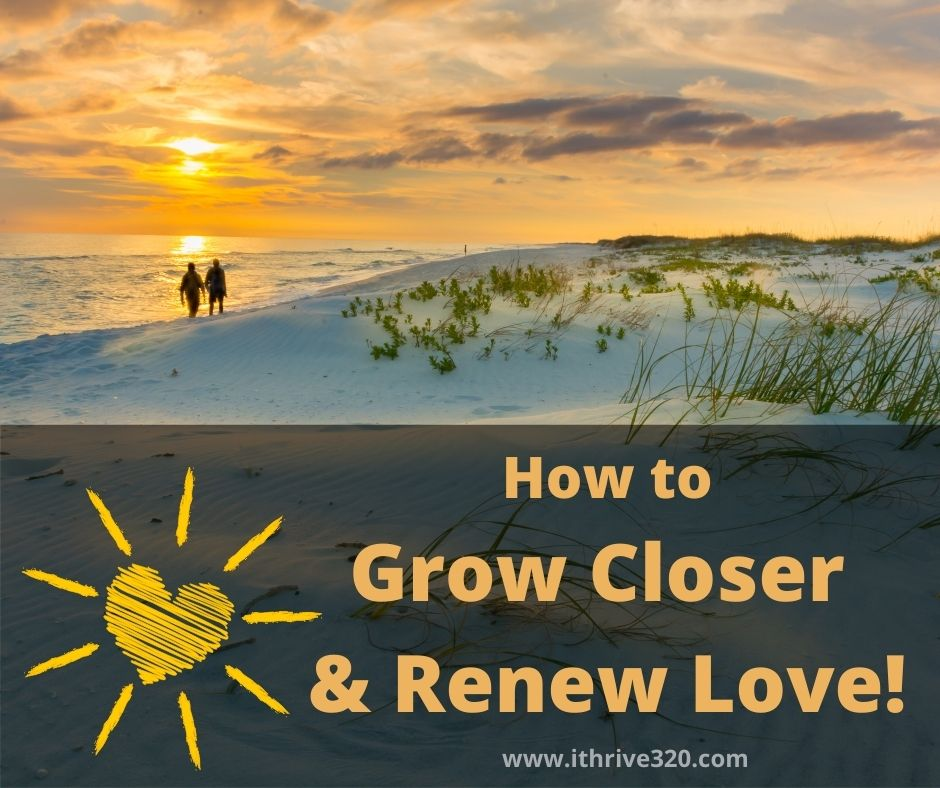 How to Grow Closer and Renew Love