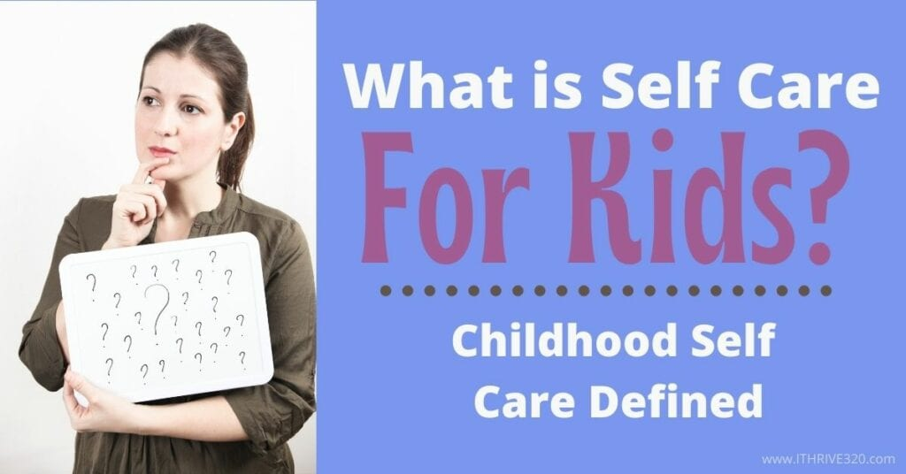 What is self care for kids - childhood self care defined